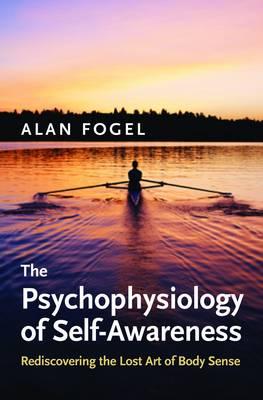 Psychophysiology of Self-Awareness by Alan Fogel