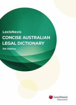 LexisNexis Concise Australian Legal Dictionary by Ray Finkelstein