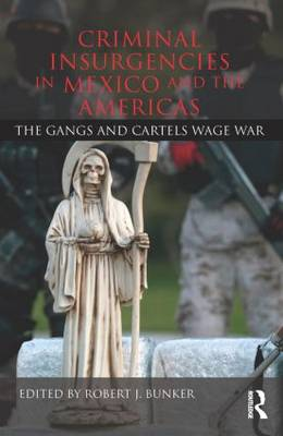 Criminal Insurgencies in Mexico and the Americas by Robert Bunker J