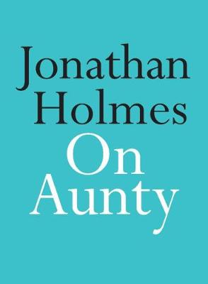 On Aunty by Jonathan Holmes