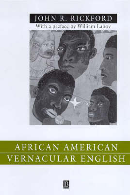 African American Vernacular English: Features, Evolution, Educational Implications by John R. Rickford
