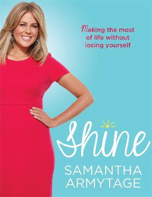 Shine by Samantha Armytage