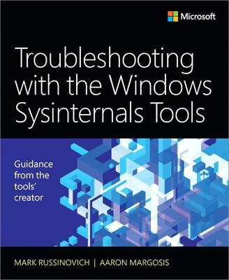Troubleshooting with the Windows Sysinternals Tools by Mark E. Russinovich