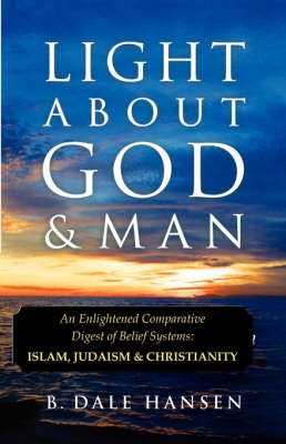 Light about God & Man by B Dale Hansen