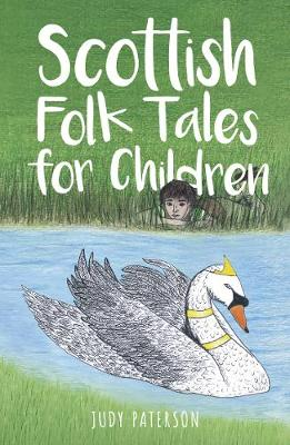 Scottish Folk Tales for Children by Judy Paterson