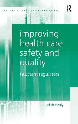 Improving Health Care Safety and Quality by Judith Healy