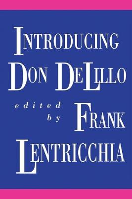 Introducing Don DeLillo by Frank Lentricchia