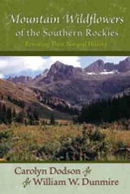 Mountain Wildflowers of the Southern Rockies by Carolyn F. Dodson