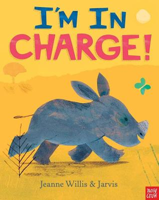 I'm In Charge! by Jeanne Willis