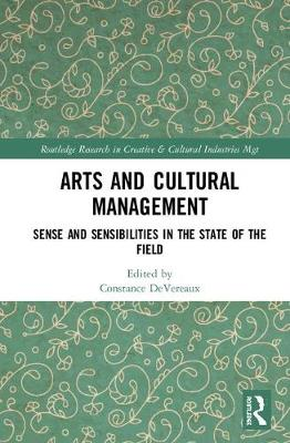 Arts and Cultural Management by Constance DeVereaux