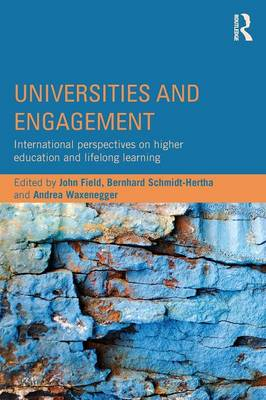 Universities and Engagement: International perspectives on higher education and lifelong learning by John Field