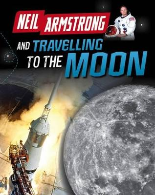 Neil Armstrong and Getting to the Moon by Ben Hubbard