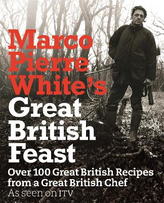 Marco Pierre White's Great British Feast by Marco Pierre White
