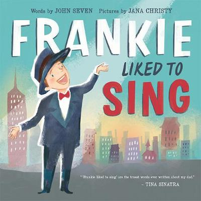 Frankie Liked to Sing by John Seven