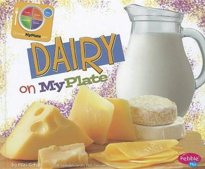 Dairy on MyPlate by Mari Schuh