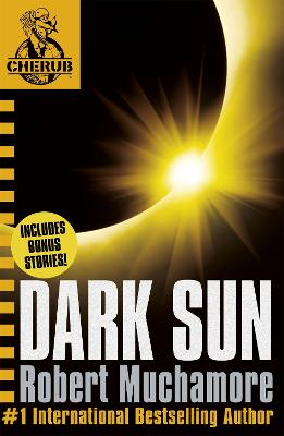 CHERUB: Dark Sun and other stories by Robert Muchamore