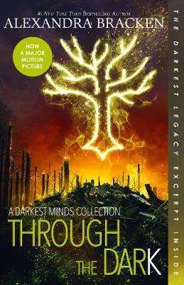 Through the Dark: A Darkest Minds Collection (The Darkest Minds) by Alexandra Bracken