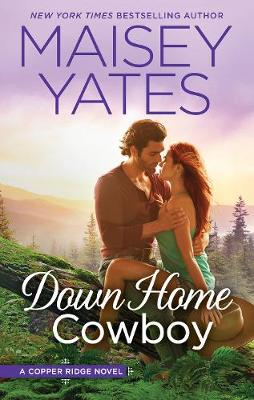 DOWN HOME COWBOY by Maisey Yates
