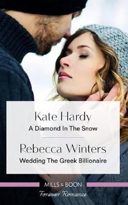 Forever Romance Duo: A Diamond In The Snow/Wedding The Greek Billionaire by Kate Hardy