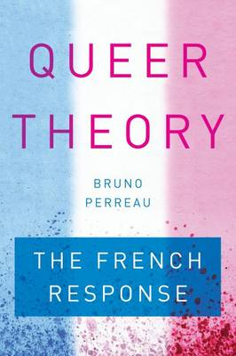Queer Theory by Bruno Perreau