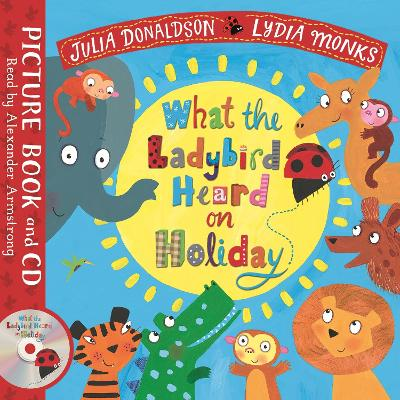 What the Ladybird Heard on Holiday: Book and CD Pack by Julia Donaldson