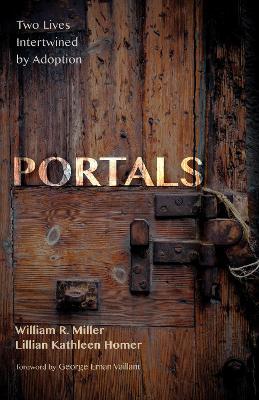 Portals by Professor Emeritus William R Miller