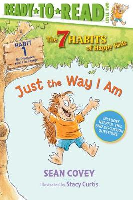 Just the Way I Am: Habit 1 by Sean Covey