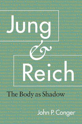 Jung And Reich by John P. Conger