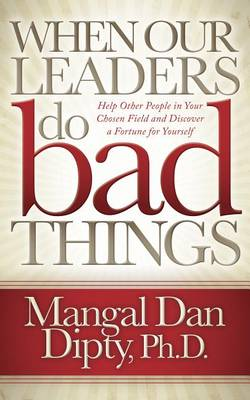 When Our Leaders Do Bad Things by Mangal Dan Dipty