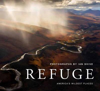 Refuge: America's Untouched Wilderness book