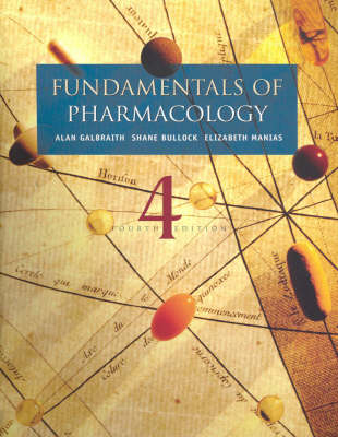 Fundamentals of Pharmacology: A Text for Nurses and Allied Health Professionals by Alan Galbraith