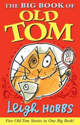 Big Book of Old Tom by Leigh Hobbs