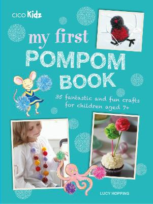 My First Pompom Book by Lucy Hopping