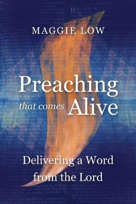 Preaching That Comes Alive by Maggie Low