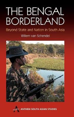 The Bengal Borderland by Willem van Schendel