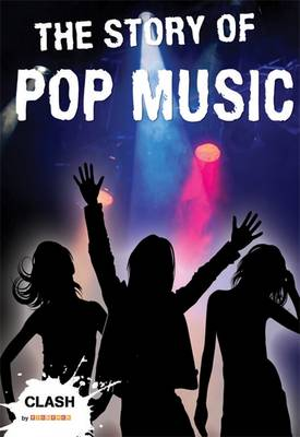 Clash: The Story of Pop Music by Ben Hubbard