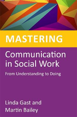 Mastering Communication in Social Work by Martin Bailey