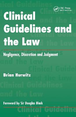 Clinical Guidelines and the Law by Brian Hurwitz