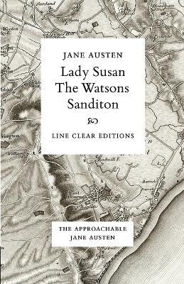 Lady Susan - The Watsons - Sanditon by Jane Austen