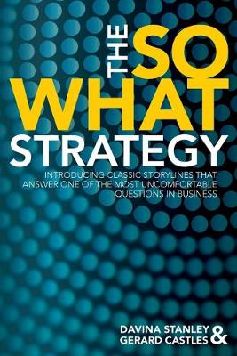 The So What Strategy by Davina Stanley