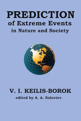 Prediction of Extreme Events in Nature and Society by Vladimir I Keilis-Borok