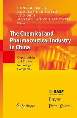 The Chemical and Pharmaceutical Industry in China by Gunter Festel