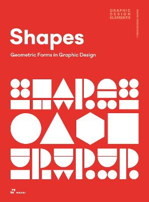 Shapes: Geometric Forms in Graphic Design by Shaoqiang Wang