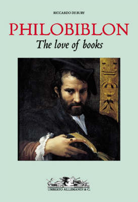 Philobiblon: The Love of Books by Richard De Bury