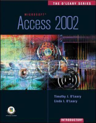 Access 2002 by Timothy J. O'Leary