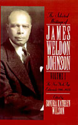 Selected Writings of James Weldon Johnson: Volume I: The New York Age Editorials (1914-1923) by James Weldon Johnson