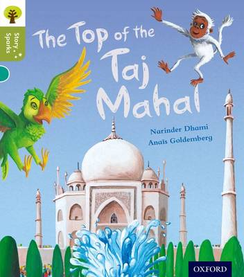 Oxford Reading Tree Story Sparks: Oxford Level 7: The Top of the Taj Mahal by Narinder Dhami