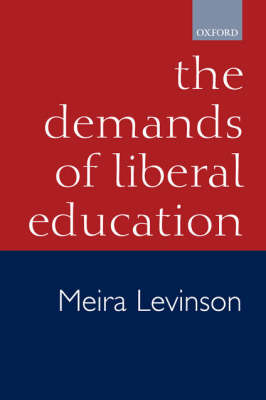 Demands of Liberal Education by Meira Levinson