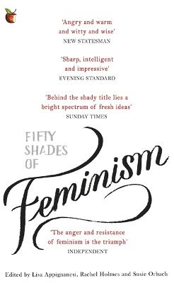 Fifty Shades of Feminism by Lisa Appignanesi