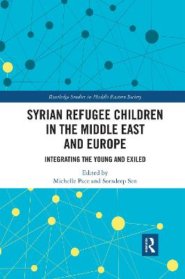 Syrian Refugee Children in the Middle East and Europe: Integrating the Young and Exiled by Michelle Pace